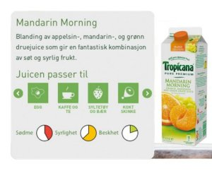 Prøv også Tropicana mandarin morning.